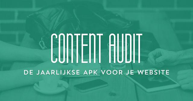 Content Audit. De jaarlijkse APK voor je website