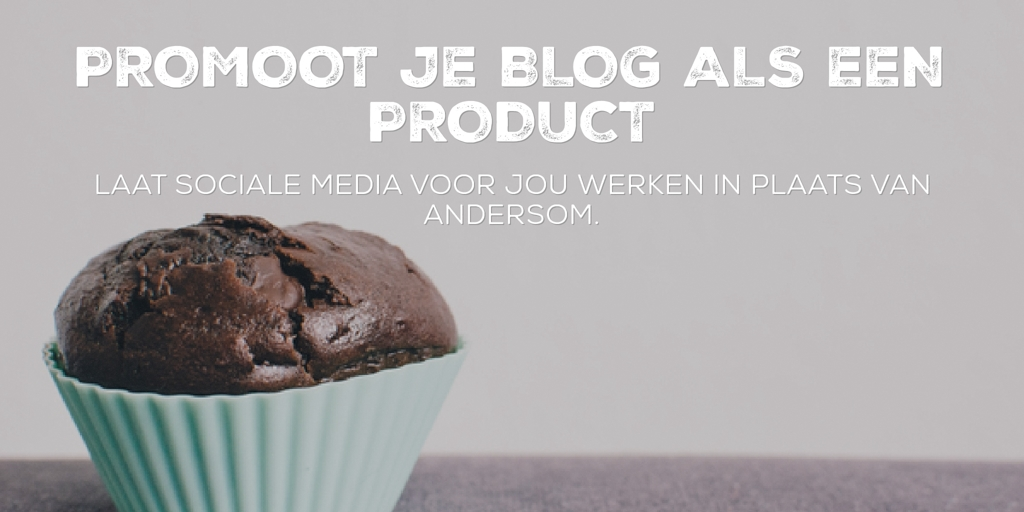 Promoot je blog als een product