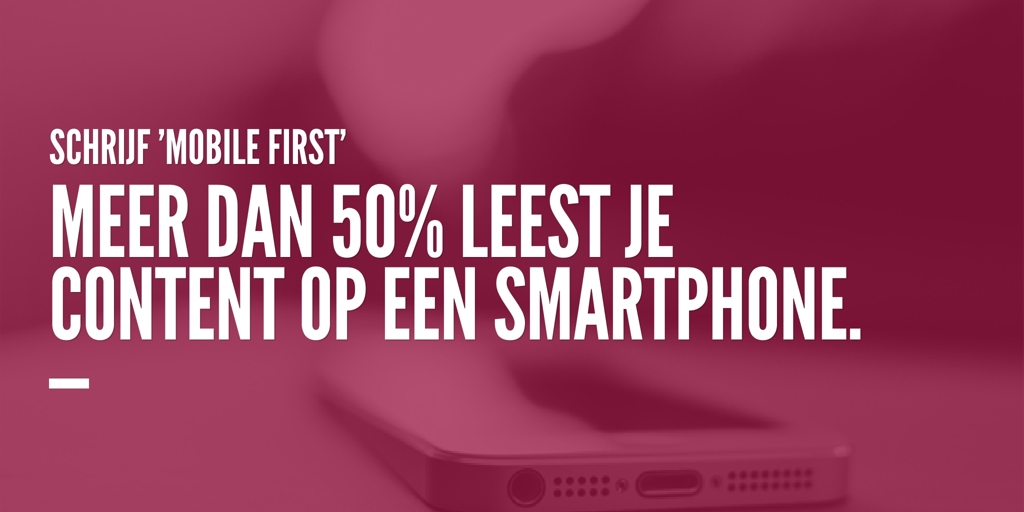 Schrijf 'mobile first'