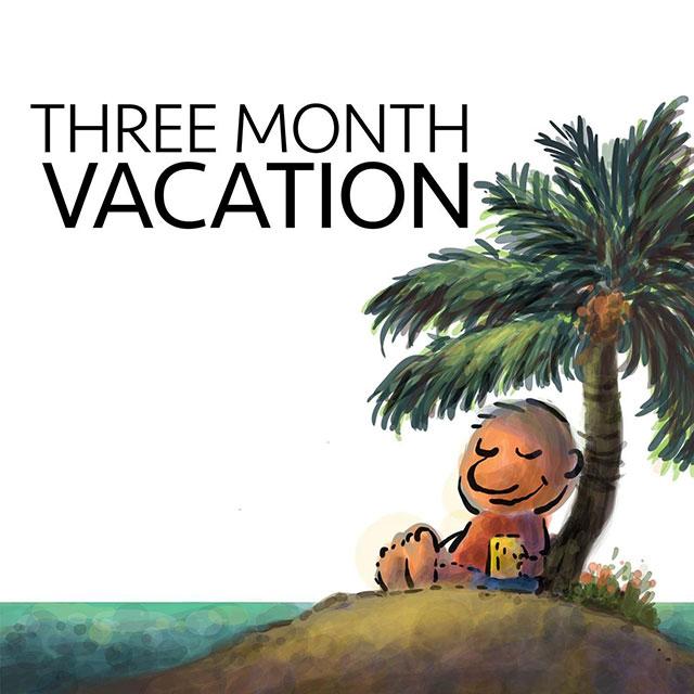 three-month-vacation