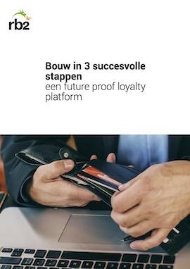 In 3 succesvolle stappen een future proof loyalty platform